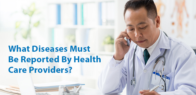 what diseases must be reported by health care providers